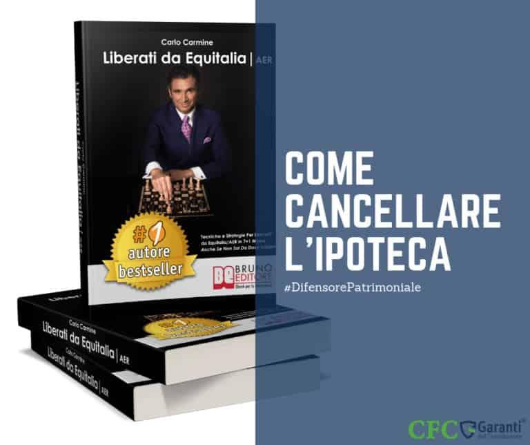 Carlo Carmine, Come cancellare l'ipoteca - CFC Legal Garanti Del Contribuente