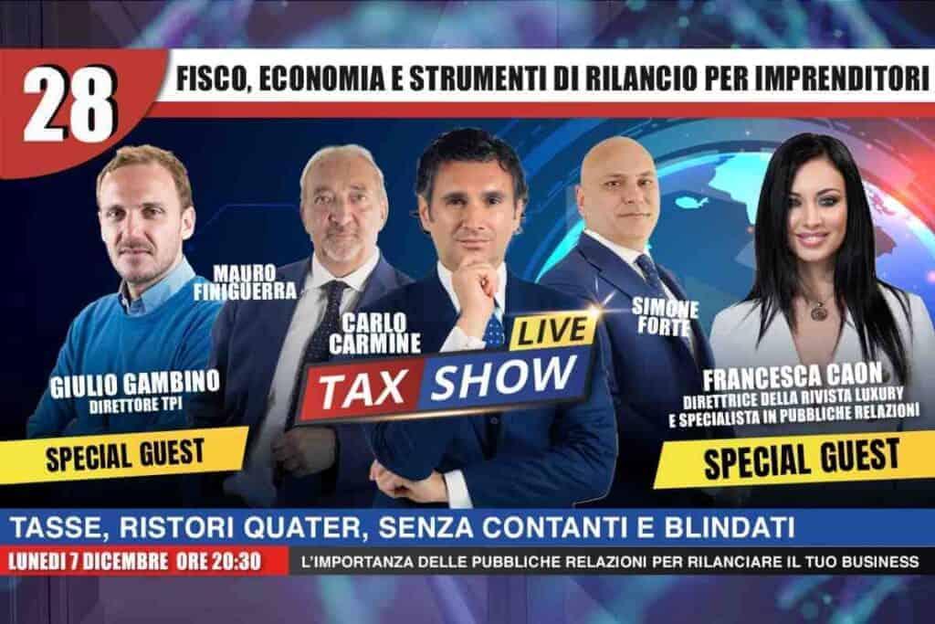 Giulio Gambino, Carlo Carmine, TaxShowLive, Francesca Caon