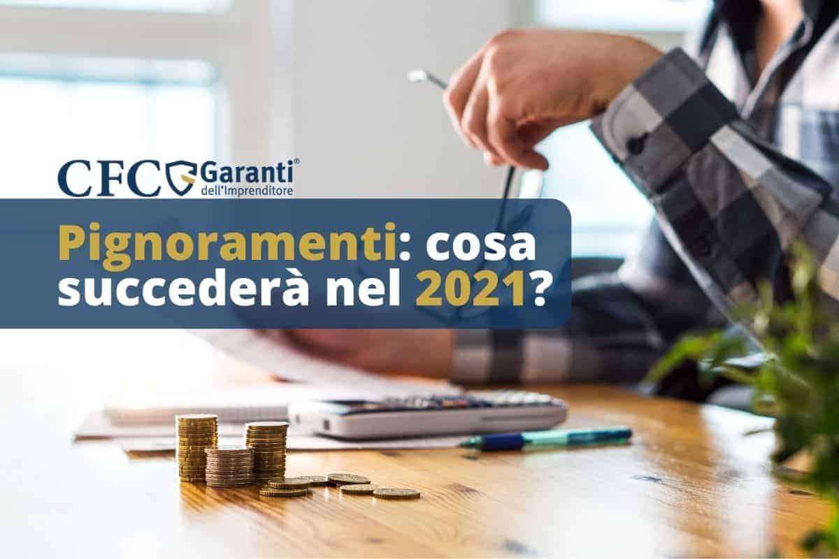 Pignoramenti: cosa succederà nel 2021?
