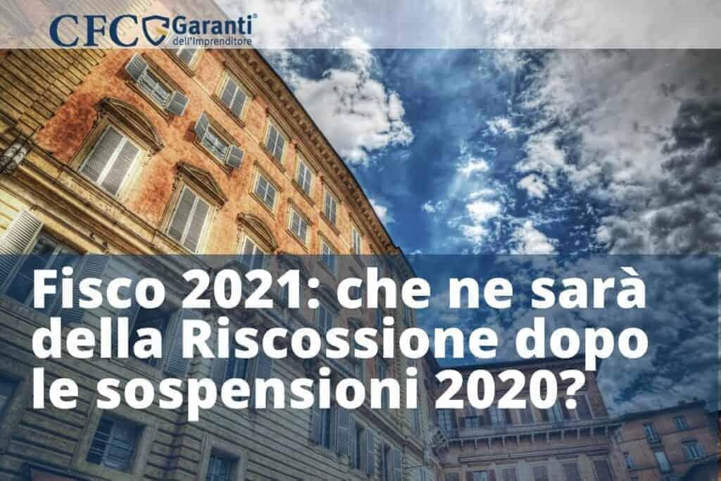 sospensione riscossione, 2020, 2021, fisco