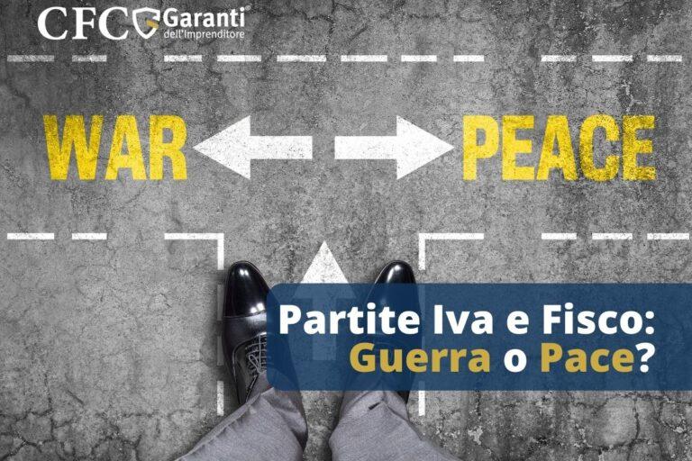 Partite Iva e Fisco: Guerra o Pace?